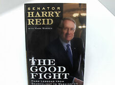 THE GOOD FIGHT Hard Lessons From Searchlight To Washington Harry Reid Mormon