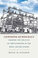 Commons Democracy: Reading the Politics of Participation in the Early United Sta