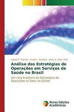 Analise das Estrategias de Operacoes Em Servicos de Saude No Brasil by Alves...