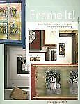 Frame It By Tonia Davenport Framing Techniques Making Craft Idea Book