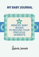 My Baby Journal : Memory Baby Books to Record Your Precious Moments (Boy...