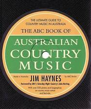"""""""The ABC Book of Australian Country Music"""" by Jim Haynes (Paperback, 2009)"""