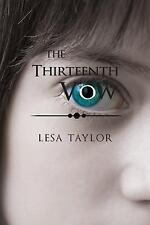 The 13th Vow by Lesa Taylor (2014, Paperback)