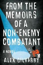 Alex Gilvarry~FROM THE MEMOIRS OF A NON-ENEMY COMBATANT~SIGNED 1ST/DJ~NICE COPY
