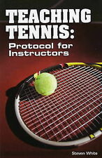 Teaching Tennis: Protocol for Instructors, Steen White - Paperback Book NEW 9781