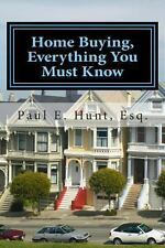 Home Buying, Everything You Must Know by Paul Hunt (2011, Paperback)