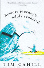 REMOTE JOURNEYS ODDLY RENDERED, TIM CAHILL, Used; Good Book