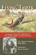 The Flying Greek: An Immigrant Fighter Ace's WWII Odyssey with the RAF, USAAF, a