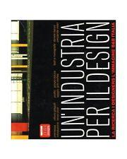 'UN'INDUSTRIA PER IL DESIGN - B&B ITALIA' [BELLINI FRATTINI PESCE SCARPA ZANUSO]