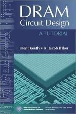 IEEE Press Series on Microelectronic Systems: DRAM Circuit Design : A...