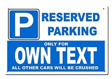 Custom metal sign - Reserved Parking only for ... Size 20x30cm personalised text