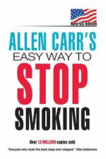 Allen Carr`s Easy Way to Stop Smoking: The Easyway To Stop Smoking by Allen Carr