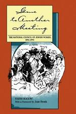 Gone to Another Meeting: The National Council of Jewish Women, 1893-1993 (Judai