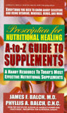 Prescription for Nutritional Healing Guide to Supplements: Todays Most Effective