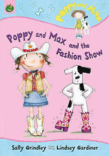 Poppy And Max: Poppy And Max And The Fashion Show, Grindley, Sally