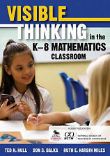 Visible Thinking in the K-8 Mathematics Classroom by Ruth Harbin Miles, Ted...