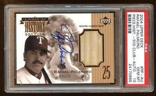 POP 1 PSA 10 RAFAEL PALMEIRO UD 500 HOME RUNS CLUB AUTO GAME USED BAT #D /25 WOW