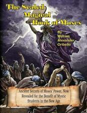 The Sealed Magical Book of Moses by William A. Oribello (Paperback)