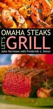Omaha Steaks: Let's Grill John Harrisson Hardcover
