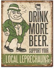 """Drink More Beer - Support Your Leprechaun - Metal / Tin Sign 16"""" x 12.5""""  #1827"""