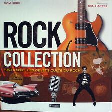 LIVRE ROCK COLLECTION - DOM KIRIS les objets culte du rock - préface BEN HARPER