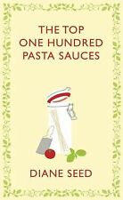 Square Peg Cookery Classics Ser.: The Top One Hundred Pasta Sauces by Diane...