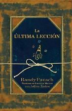 La Última Lección by Randy Pausch and Jeffrey Zaslow (2008, Hardcover /...