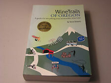 Wine Trails of Oregon by Steve Roberts SIGNED BY THE AUTHOR Memorable Wine Tours