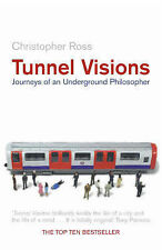 Tunnel Visions: Journeys of an Underground Philosopher by Christopher Ross...