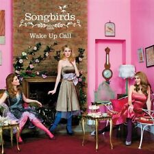 Songbirds - Wake Up Call (2008)