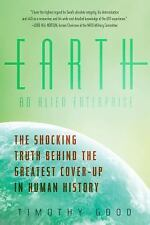 Earth - An Alien Enterprise : The Shocking Truth Behind the Greatest Cover-Up...