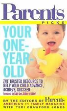 Parent's Picks Ser.: Your One-Year-Old : The Trusted Resource to Help Your...