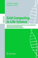 Grid Computing in Life Science: First International Workshop on Life Science Gri