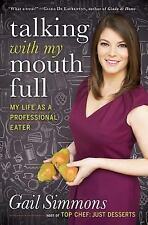 Talking with My Mouth Full: My Life as a Professional Eater-ExLibrary
