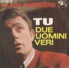 DISCO 45 Giri  Alain Barrière - Tu / Due Uomini Veri