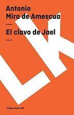 El Clavo de Jael by Antonio Mira de Amescua (2014, Paperback)