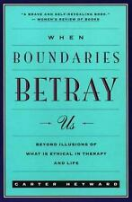 When Boundaries Betray Us: Beyond Illusions of What Is Ethical in Therapy and Li