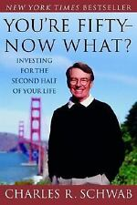 You're Fifty--Now What? Investing for the Second Half of Your Life, Schwab, Char