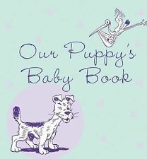 Our Puppy's Baby Book by Howell Book Howell Book House (2005, Hardcover)