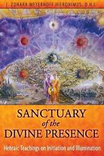 Sanctuary of the Divine Presence: Hebraic Teachings on Initiation and -ExLibrary