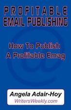 How to Publish a Profitable E-mag : Market Your Product or Service with Your...