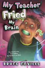 My Teacher Fried My Brains by Bruce Coville (Paperback / softback, 2005)
