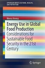 SpringerBriefs in Food, Health, and Nutrition Ser.: Energy Use in Global Food...