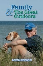 Family and the Great Outdoors by Wayne C. Turner (2015, Paperback)