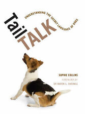 """Tail Talk: Understanding the Secret Language of Dogs Sophie Collins """"AS NEW"""" Boo"""