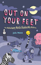 Out On Your Feet: The Hallucinatory World of Hundred-Mile Walking: The World of