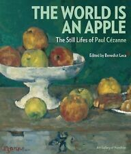 The World Is an Apple : The Still Lifes of Paul Cezanne (2014, Hardcover)