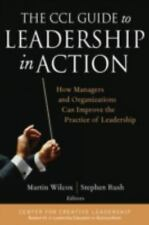 The CCL Guide to Leadership in Action : How Managers and Organizations-ExLibrary