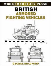 British Armored Fighting Vehicles: World War II AFV Plans by George R....