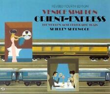 Venice Simplon Orient-Express : The World's Most Celebrated Train by Shirley...